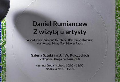 """WYSTAWA CZASOWA: """"Z WIZYTĄ U ARTYSTY"""" DANIEL RUMIANCEW"""