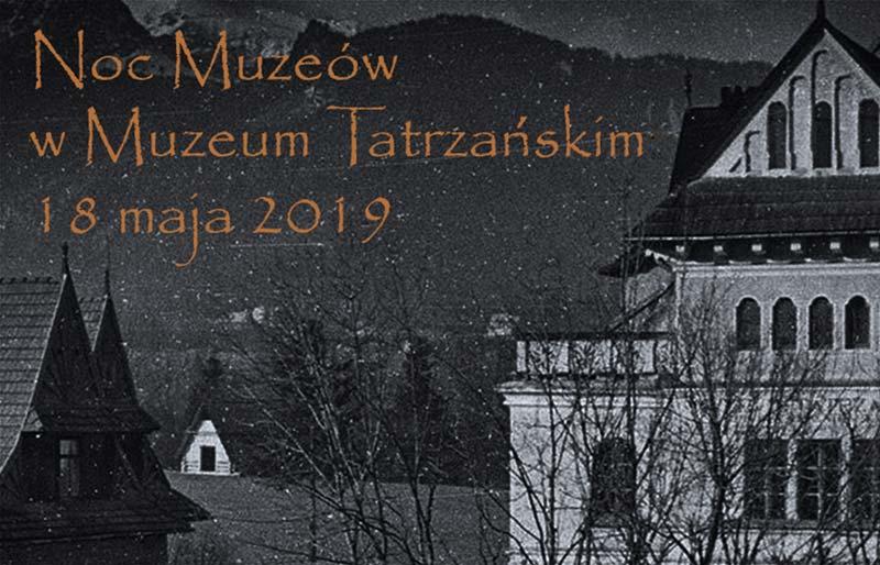 NOC MUZEÓW 2019 W MUZEUM TATRZAŃSKIM