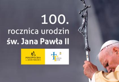 ŚWIĘTY JAN PAWEŁ II (1920-2005) – w tym roku obchodzimy setną rocznicę Jego urodzin