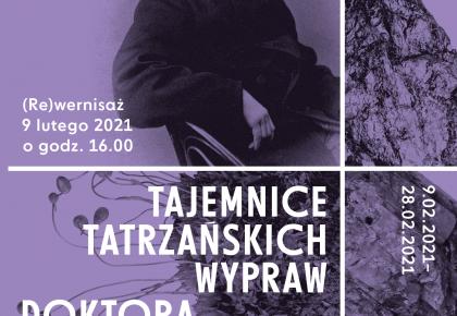 (Re)wernisaż wystawy o Tytusie Chałubińskim. Serdecznie zapraszamy!