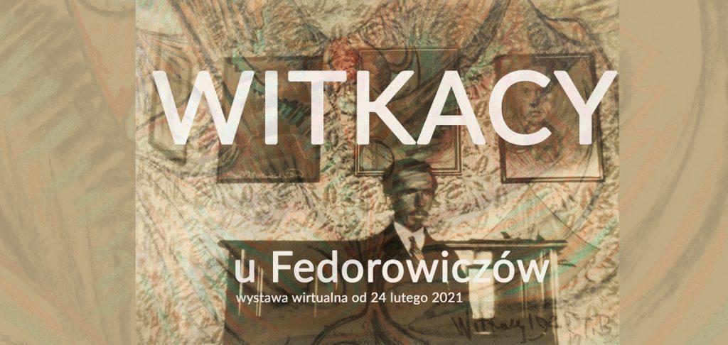 baner wystawy pod tytułem Witkacy u Fedorowiczów, wystawa wirtualna od 24 lutego