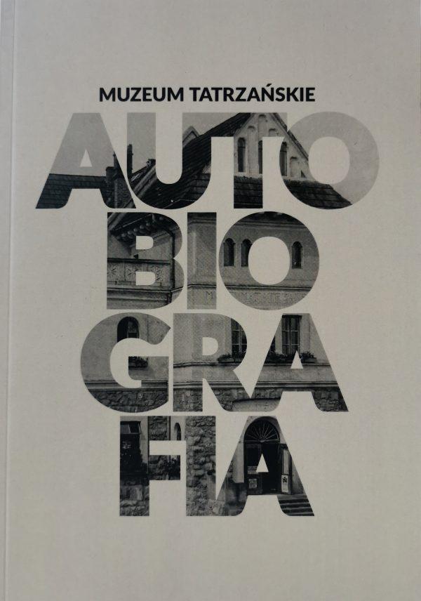 Książka Muzeum Tatrzańskie Autobiografia