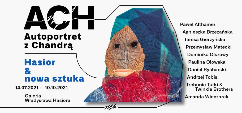 ACH Autoportret z Chandra.Hasior i nowa sztuka, 14.07.2021-10.10.2021, Galeria Wladyslawa Hasiora, nazwiska artystów