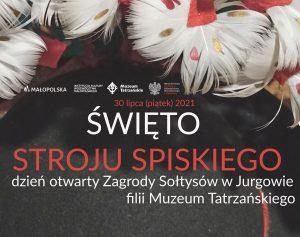 Święto stroju spiskiego. Dzień otwarty Zagrody Sołtysów w Jurgowie, filii Muzeum Tatrzańskiego