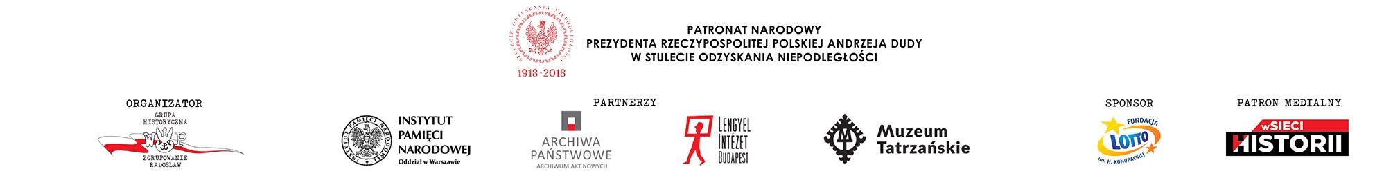 logotypy: Zgrupowanie Radosław, Prezydent RP, IPN, Archiwa Państwowe, Lengyel Intezet, Muzeum Tatrzańskie, Lotto, W Sieci Historii