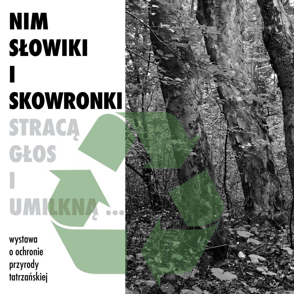 Nim słowiki i skowronki stracą głos i umilkną, wystawa o ochronie przyrody tatrzańskiej
