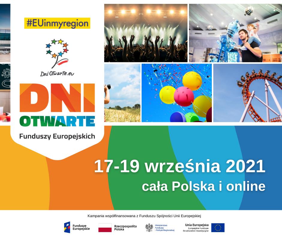 #EUinmyregion, DniOtwarte.eu, Dni Otwarte Funduszy Europejskich, 17-19 września 2021 cała Polska i online, kampania współfinansowana z Funduszu Spójności UE, logotypy: Fundusze Europejskie, RP, MFiPR, UE,