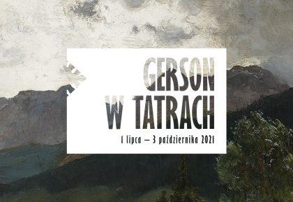 """Ostatni tydzień wystawy czasowej """"Gerson w Tatrach"""" 26 IX – 3 X 2021"""