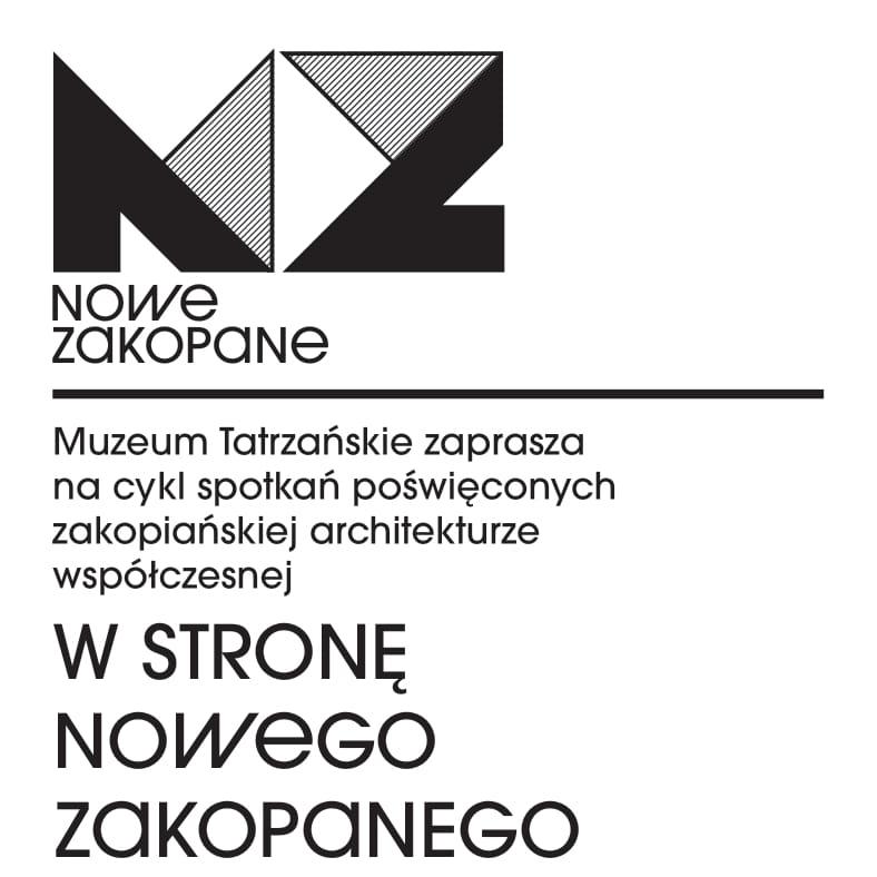 """Logo """"Nowe Zakopane"""". Muzeum Tatrzańskie zaprasza na cykl spotkań poświęconych zakopiańskiej architekturze współczesnej """"W stronę Nowego Zakopanego"""""""