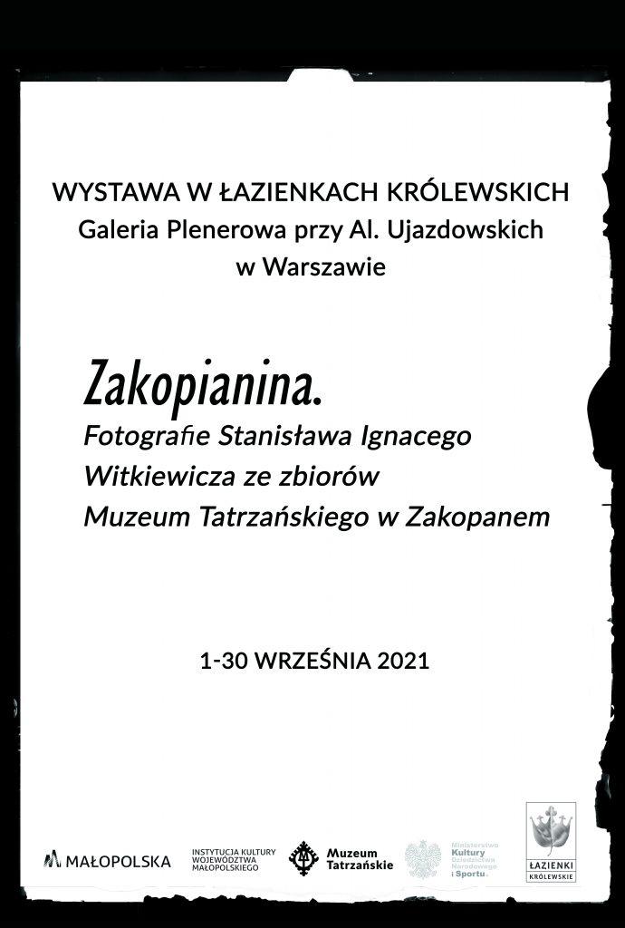 Wystawa w Łazienkach Królewskich Galeria Plenerowa przy Al. Ujazdowskich w Warszawie; Zakopianina. Fotografie Stanisława Ignacego Witkiewicza ze zbiorów Muzeum Tatrzańskiego w Zakopanem, 1-30 września 2021, logotypy Muzeum Tatrzańskiego i Muzeum Łazienki Królewskie