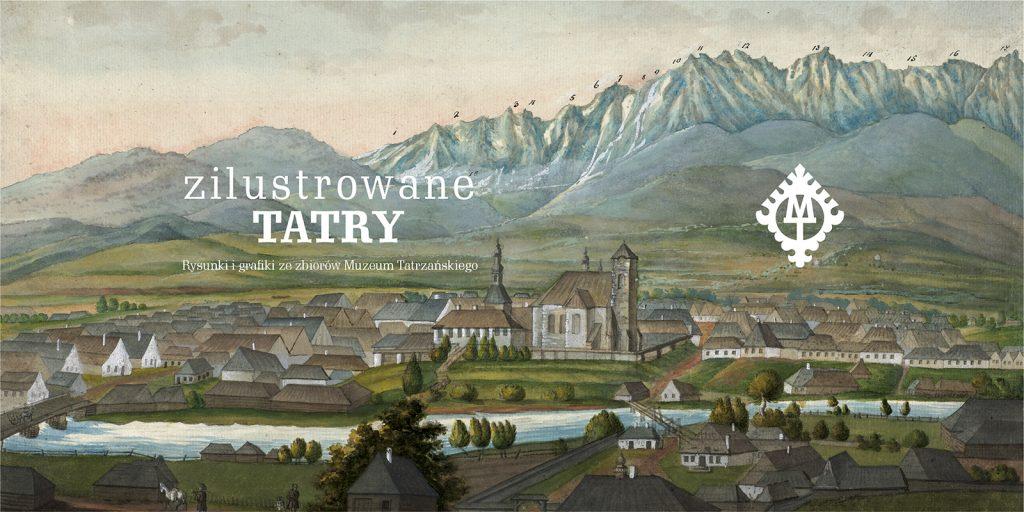 zilustrowane TATRY, logotyp Muzeum Tatrzańskiego, w tle stara grafika przedstawiająca Nowy Targ z Tatrami w tle
